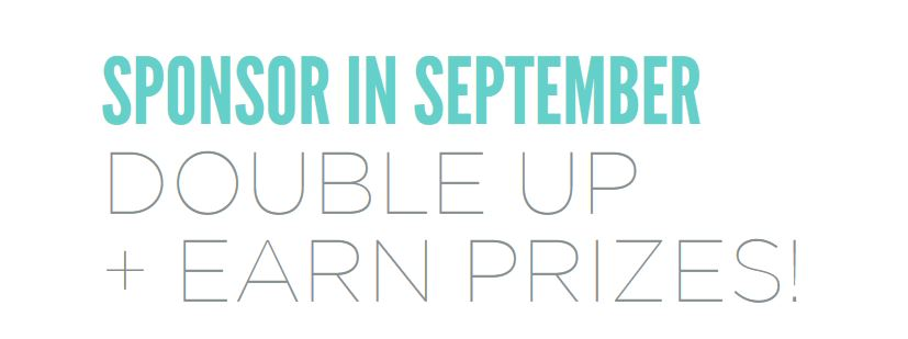 Double Up + Earn Prizes When You Sponsor in September