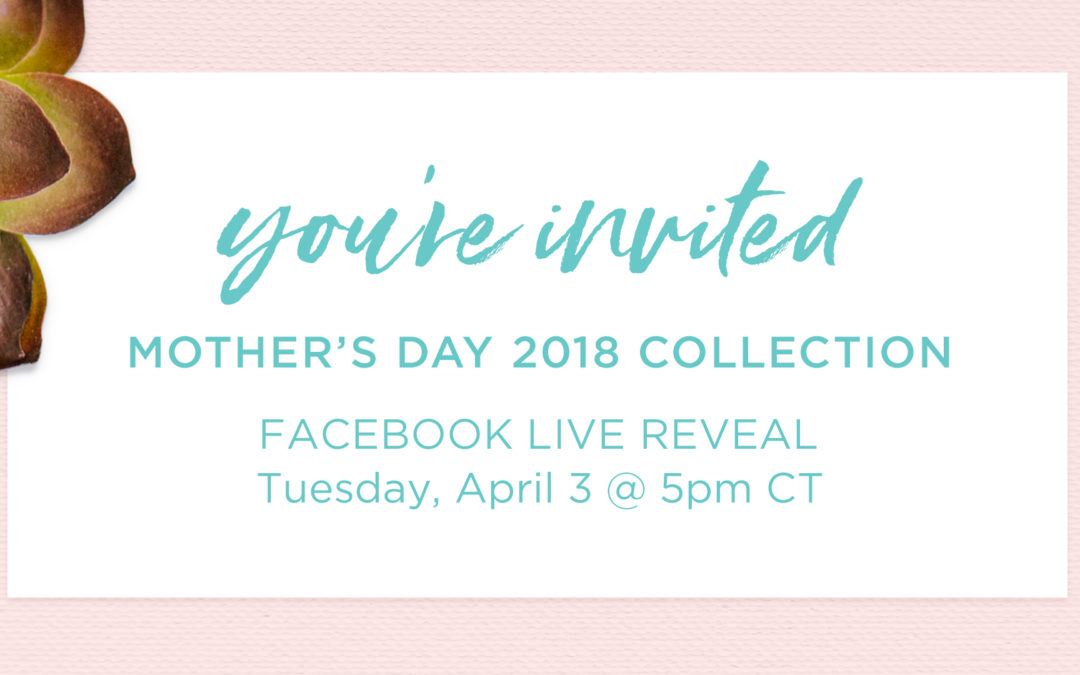 New Mother's Day Collection Arrives April 4