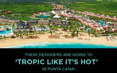 These 14 Designers are Going to 'Tropic Like It's Hot' in Punta Cana!