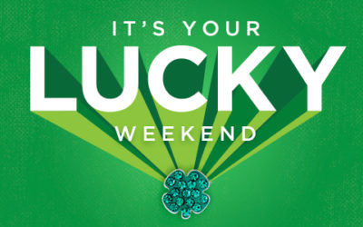 It's Your {Customers'} Lucky Weekend!