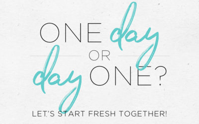 One Day or Day One? Let's Start Fresh Together!