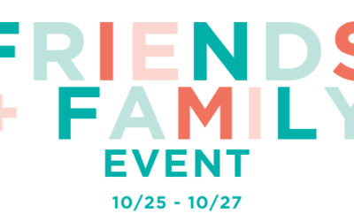 Just Announced! Special Friends & Family Event Begins October 25