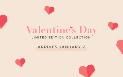 New Limited Edition Valentine's Day Collection Arrives January 7