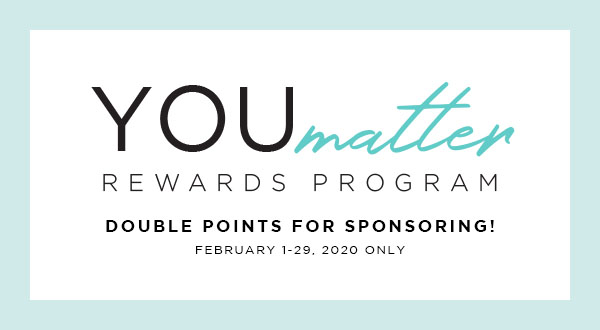 DOUBLE Your You Matter Rewards Program Sponsoring Points + Share the O2 LOVE For a Limited Time