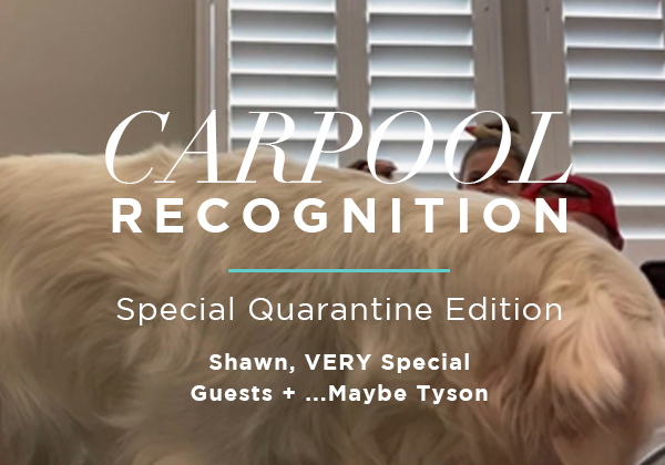 March Carpool Recognition: Special Quarantine Edition