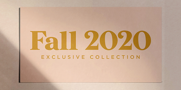 Get Ready for the Fall Exclusives Collection
