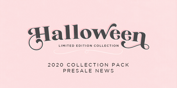 You're Invited: Halloween 2020 Collection Pack Presale + Designer Reveal on September 8