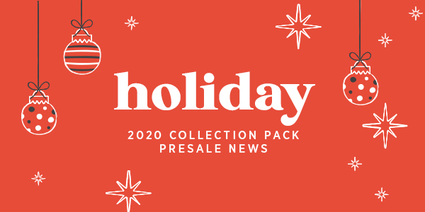 You're Invited: Holiday 2020 Collection Pack Presale + Designer Reveal on October 6