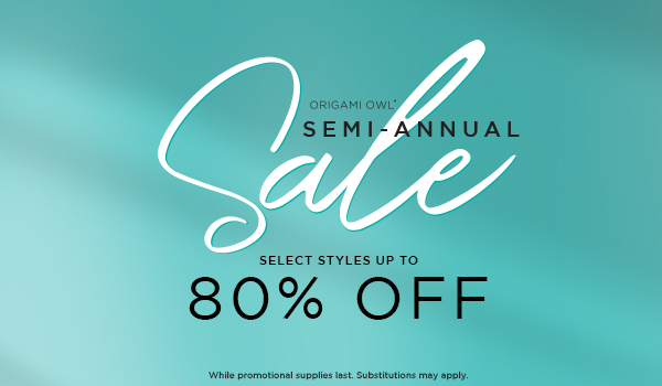 The Origami Owl Semi-Annual Sale is Back!